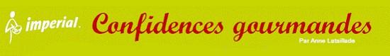 Confidences gourmandes - Impérial