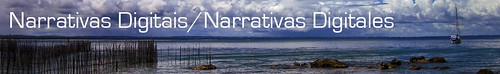 Narrativas Digitais / Narrativas Digitales
