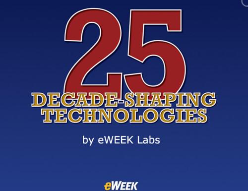 25DecadeShapingTechnologies-eWEEK