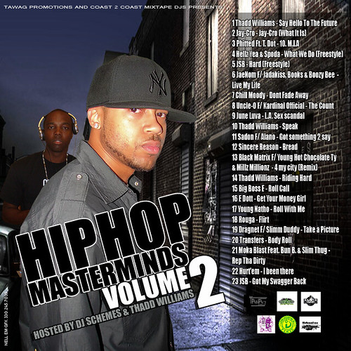"Tawag Promotions & Coast 2 Coast Mixtape DJs Present ""Hip-Hop Mastermind"" Vol. II Hosted by DJ Schemes & Thadd Williams"