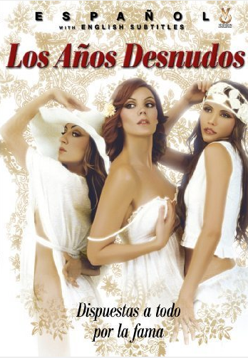 Los años desnudos is a new film, looking back to those days when sexy films ...
