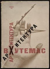 Arkhitektura VKhUTEMAS. Raboty arkhitekturnogo fakul'teta VKhUTEMASa, 1920-1927 (andreyefits) Tags: 1920s magazine cover soviet avantgarde constructivism ellissitzky