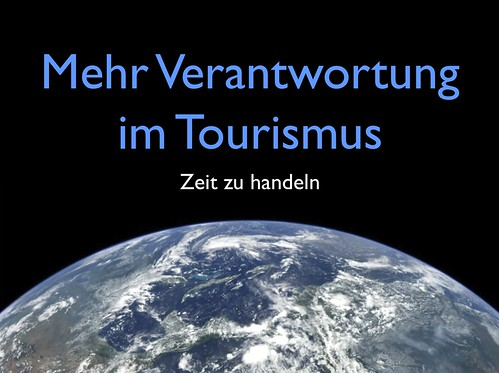 Mehr Verantwortung im Tourismus - Zeit zu handeln