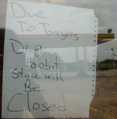 Due To Tonyas drug habbit [sic] store will be Closed