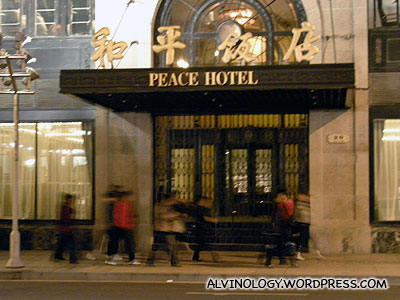 The iconic Peace Hotel's entrance