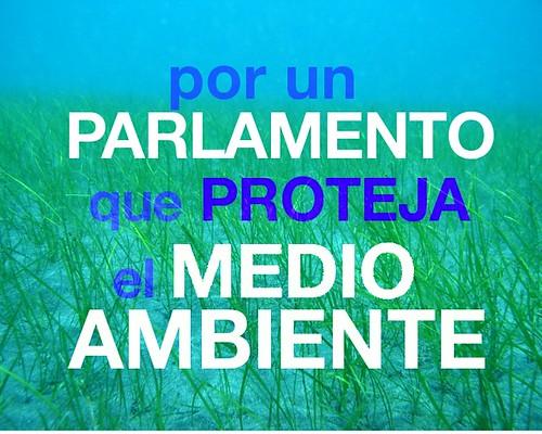 por un Parlamento que proteja el Medio Ambiente