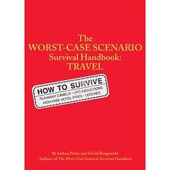 The Worst Case Scenario Survival Handbook:Travel, by David Borgenicht, from www.Amazon.com