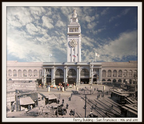 Ferry Building San Francisco 1906 and 2010