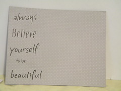 Believe Yourself Beautiful in Progress
