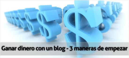 Ganar dinero con un blog - 3 maneras de empezar