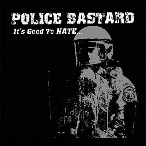 Police Bastard - It's Good To Hate Front Cover 150dpi 1400x