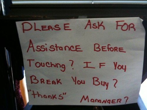 Please Ask For Assistance Before Touching? If You Break You Buy?