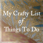 My Crafty List of Things to Do