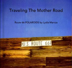 Traveling The Mother Road, Route 66 POLAROIDS by Lydia Marcus