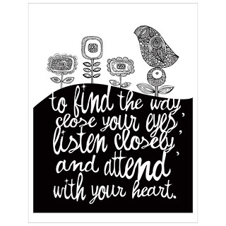 To find the way, close your eyes, listen closely, and attend with your heart.
