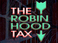Robin Hood Tax (Kombizz) Tags: world poverty charity uk people usa money gold politics rich poor bank cash hunger government tax concept economy obama caf robinhood oxfam masses payback tuc gordonbrown bankers g20 kombizz muslimaid robinhoodtax eapn swissbankers europeanantipovertynetwork globaltax tradeunioncouncil thegreedyeighteen