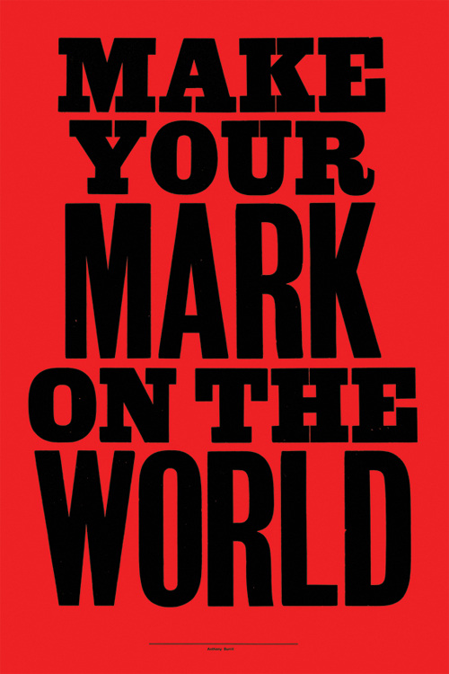 Anthony Burrill - Make Your Mark