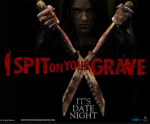 "Poster for the remake of I Spit on Your Grave. It is a black poster and a woman whose face is obscured holds a bloody pair of garden shears in an X over the title. ""it's date night"" is the tagline."
