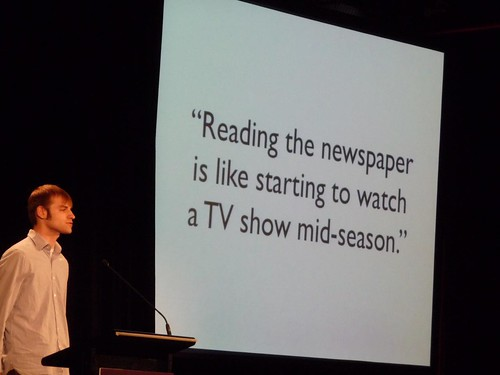 Reading a newspaper is like starting to watch a TV series mid-season