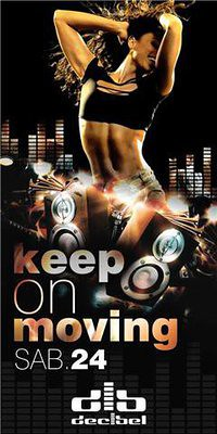 Keep On Moving - Discoteca Decibel