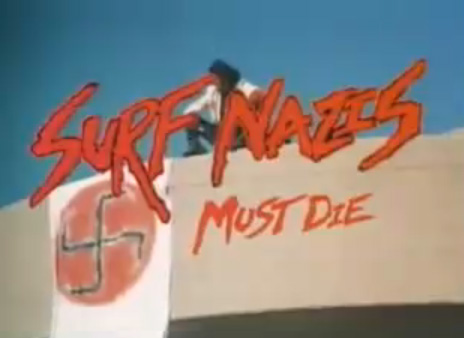Surf Nazis Must Die! (1987)