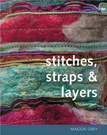 Stitches, straps & layers a book by Maggie Grey