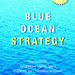 Blue Ocean Strategy by W. Chan Kim and Renee Mauborgne Web-Ready Jacket Image 72dpi