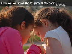 How will you make the assignment talk back?