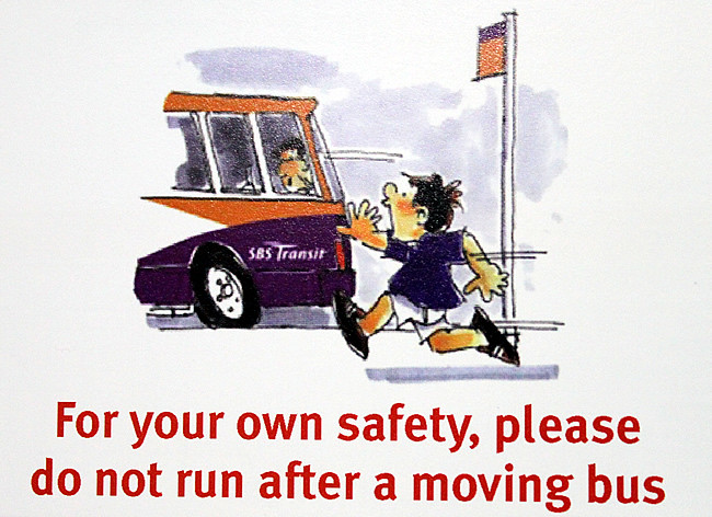 For your own safety, please do not run after a moving bus