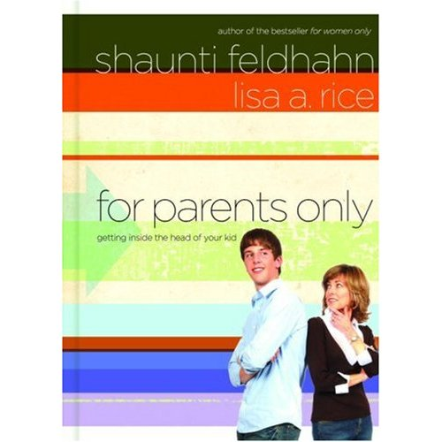For parents only. by Shaunti Feldhahn & Lisa a. Rice. Regular Price: $20.99