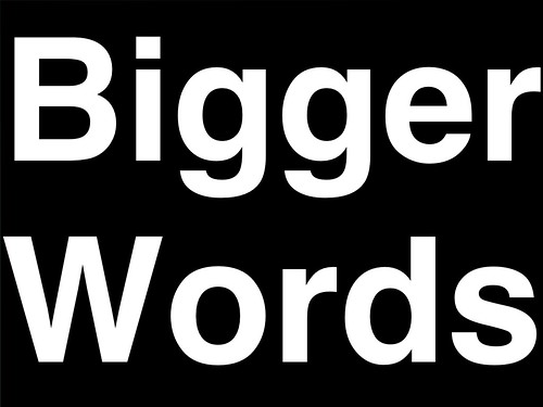 Bigger Words display