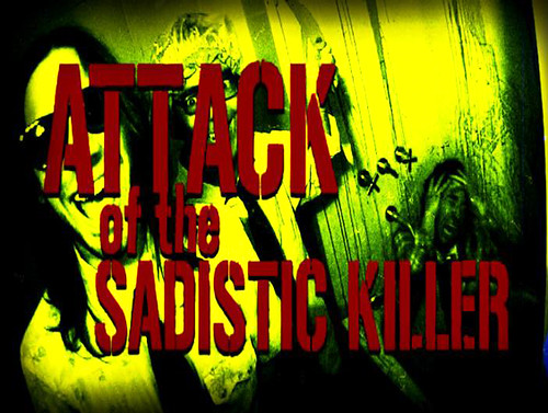 Nic Loreti ATTACK OF THE SADISTIC KILLER