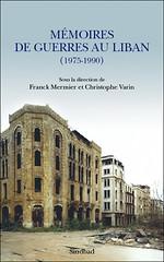 Franck Mermier et Christophe Varin, Mémoires de guerre au Liban (1975-1990)