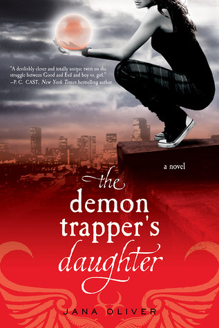 February 1st 2011   The Demon Trapper's Daughter (Demon Trappers #1) by Jana Oliver