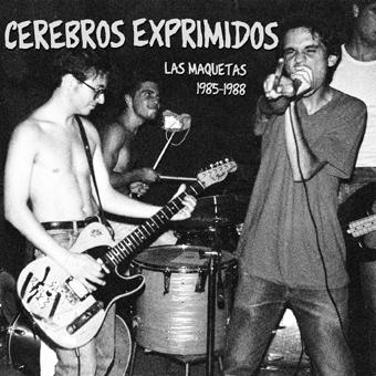 CEREBROS EXPRIMIDOS [MAQUETAS 1985-1988]