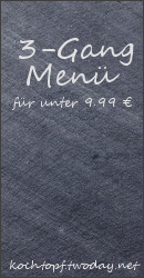 Blog-Event-LIV: Ein 3-Gang-Men� f�r unter 9,99 Euro pro Person?! (Einsendeschluss 15. M�rz 2010)