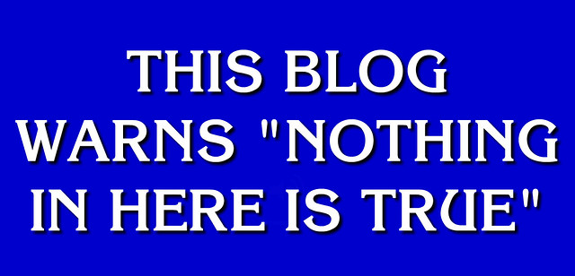 nothing in here is true on jeopardy