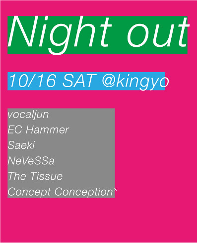 night out@金魚 NeVeSSa,vocaljun,tissue