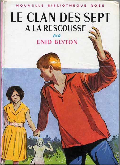 Le Clan des Sept à la rescousse , by Enid BLYTON
