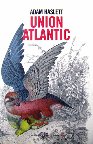 Adam Haslett, Union Atlantic, Einaudi sl 2010, progetto grafico di Riccardo Falcinelli, alla cop.: ©Mary Evans / Archivi Alinari: cop. (part.), 5