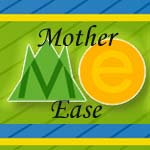 Mother Ease