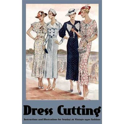 Dress Cutting Instructions & Illustrations for Sewing 26 Vintage 1930s Fashions