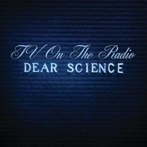 TV on the Radio, Dear Science