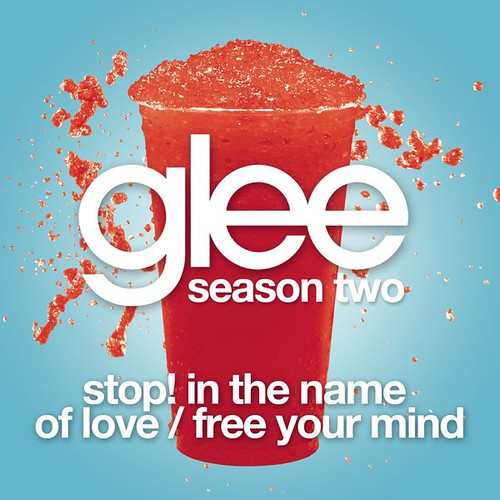 Glee Cast Stop! In The Name Of Love / Free Your Mind (Season Two)