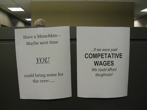 ...If we were paid COMPETATIVE [sic] WAGES We could afford doughnuts!