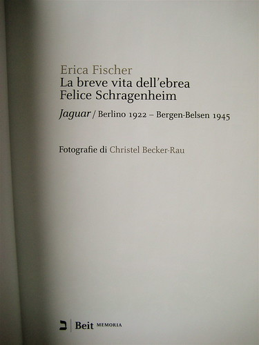 Erica Fischer, La breve vita dell'ebrea Felice Schragenheim, Beit 2009; frontespizio