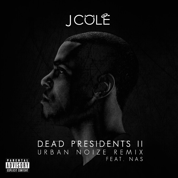 J. Cole - Dead Presidents II (Feat. Nas) [Urban Noize Remix] by Harrison T | Photography. Design