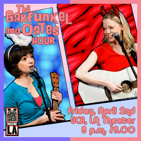 Garfunkel and Oates Hour 4/2/10