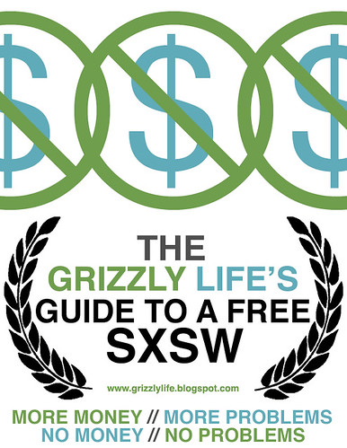 The Grizzly Life's Guide to a Free SXSW