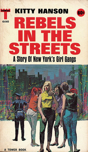 Rebels In The Streets: A Story of New York's Girl Gangs (1964) by Kitty Hanson (Alt. Cover)